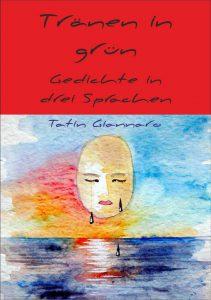 """Cover des Ebooks """"Tränen in grün - Gedichte in drei Sprachen"""" von Tatin Giannaro"""