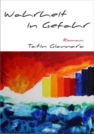 """Cover des Romans """"Wahrheit in Gefahr"""" von Tatin Giannaro"""