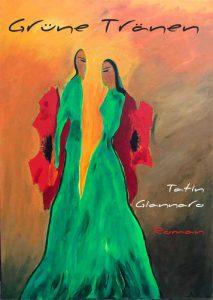 Cover von Grüne Tränen, Roman von Tatin Giannaro