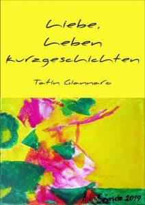 """Cover des ebooks """"Liebe, Leben, Kurzgeschichten"""" von Tatin Giannaro"""
